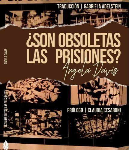 Texto: ¿Son obsoletas las prisiones?