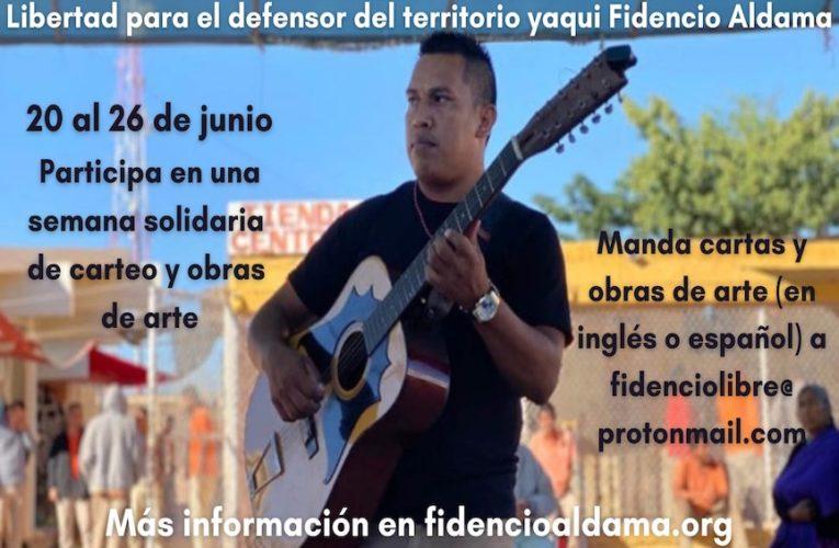 20 al 26 de junio: Convocatoria de cartas y trabajo artístico en solidaridad con el preso político yaqui Fidencio Aldama