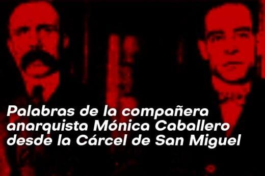 Palabras de la compañera anarquista Mónica Caballero desde la Cárcel de San Miguel